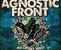 """AGNOSTIC FRONT """"My Life My Way"""" – pankiškų šaknų iš jų neatimsite niekaip"""