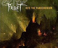 "CELTIC FROST ""Into The Pandemonium"" – originalumo beieškant..."