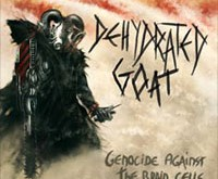 "DEHYDRATED GOAT ""Genocide Against the Brain Cells"" – nuo genocido smegenis verta pasaugoti..."