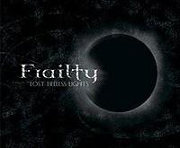 "FRAILTY ""Lost Lifeless Lights"" – kai tunelio gale gęsta šviesos..."