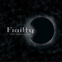"FRAILTY ""Lost Lifeless Lights"" – kai tunelio gale gęsta šviesos..."
