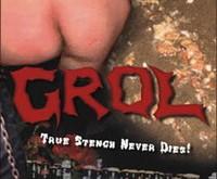 """GROL """"True Stench Never Dies!"""" – jei muzika turėtų kvapą..."""