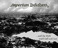 """IMPERIUM DEKADENZ """"...Und Die Welt Ward Kalt Und Leer"""" – tamsiausių Švarcvaldo girių aidai"""