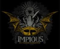 """IMPIOUS """"Holy Murder Masquerade"""" – maskaradas be kaukių"""
