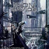 """IRON SAVIOR """"Megatropolis"""" – """"geležiniai išganytojai"""" grįžta"""