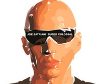 "JOE SATRIANI ""Super Colossal"" – nei super, nei kolosalu"