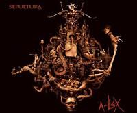 "SEPULTURA ""A-lex"" – skamba puikiai, broliuk, skamba puikiai..."