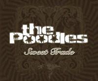 """THE POODLES """"Sweet Trade"""" – kas sakė, kad hard rokui jau laikas į pensiją?"""