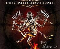 """THUNDERSTONE """"Tools of Destruction"""" – trečias blynas šiek tiek apsvilo…"""