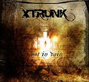 "Review: XTRUNK ""Not In Vain"" – why French metalheads feel no envy to other metal stages?"