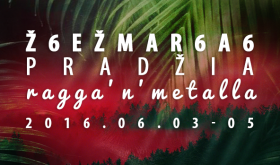 Ž6EŽMAR6A6 - Pradžia. RAGGA 'n' METALLA 2016