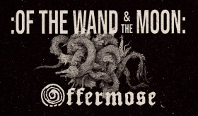 Of The Wand & The Moon (Solo) // Offermose / ATŠAUKTA